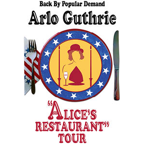 Arlo Guthrie • Alice's Restaurant Tour • Back By Popular Demand