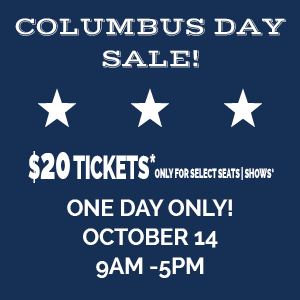 Columbus Day Sale 2019 | $20.00 tickets