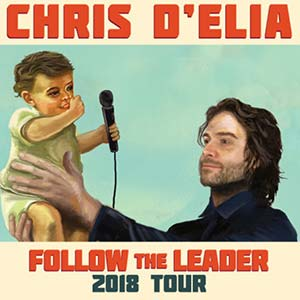 Chris D'Elia : Follow The Leader 2018 Tour
