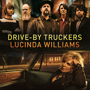 Drive By Truckers and Lucinda Williams