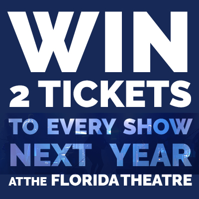 Win 2 Tickets to Every Show Next Year at the Florida Theatre!