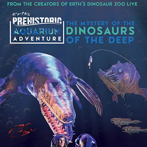 Erth's Prehistoric Aquarium Adventure: Evening Show