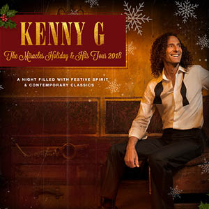 Kenny G The Miracles Holiday and Hits Tour