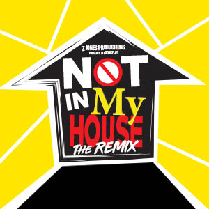 Not In My House The Remix