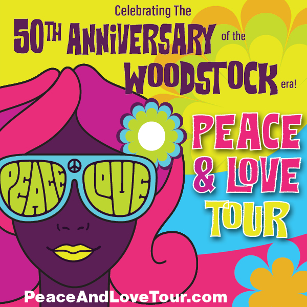 Peace and Love Tour: Celebrating the 50th Anniversary of the Woodstock Era – Presented by O'steen Volkswagen