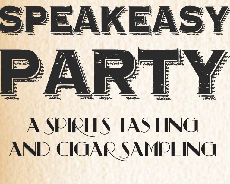Speakeasy  – A Spirits Tasting and Cigar Sampling Party 2018