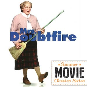 Summer Movie Classics: Mrs. Doubtfire – 25th Anniversary