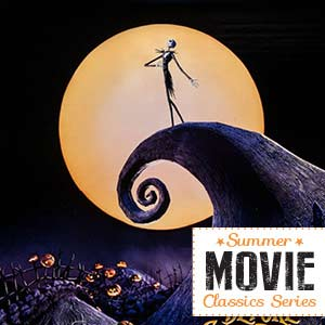 Summer Movie Classics: The Nightmare Before Christmas – 25th Anniversary