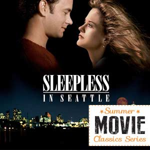 Summer Movie Classics: Sleepless In Seattle – 25th Anniversary