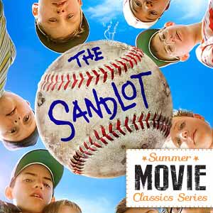 Summer Movie Classics: The Sandlot – 25th Anniversary