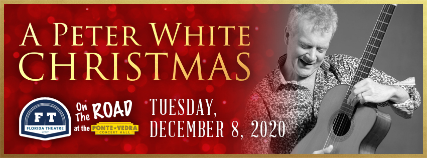 Peter White Christmas Shows Schedule 2020 Events for December 8, 2020 – Florida Theatre • The official